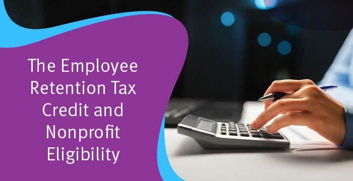 The Employee Retention Tax Credit (ERTC) and Nonprofit Eligibility